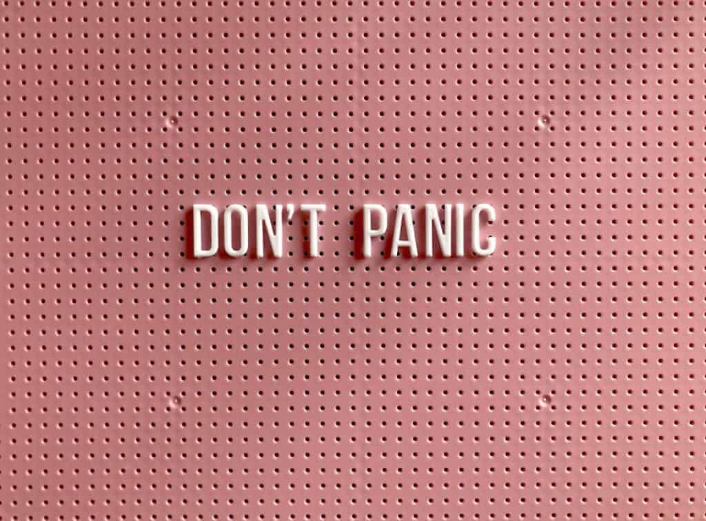 don't panic. anxiety is natural
